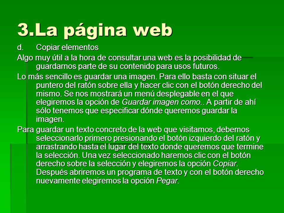 3.La página web d.Copiar elementos Algo muy útil a la hora de consultar una web es la posibilidad de guardarnos parte de su contenido para usos futuro