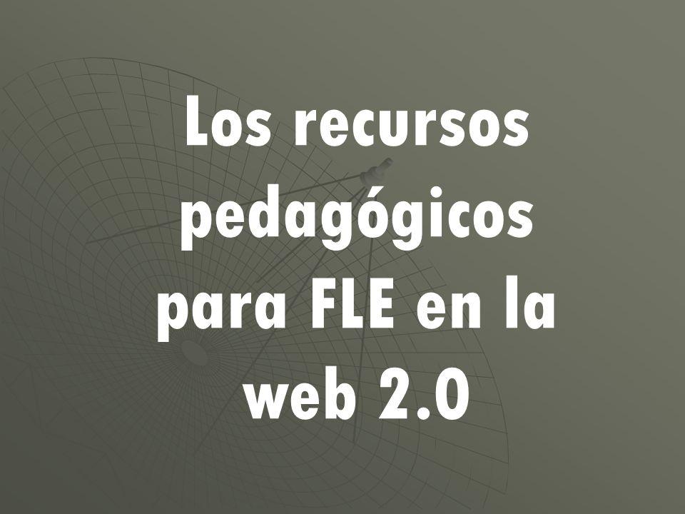 Los recursos pedagógicos para FLE en la web 2.0
