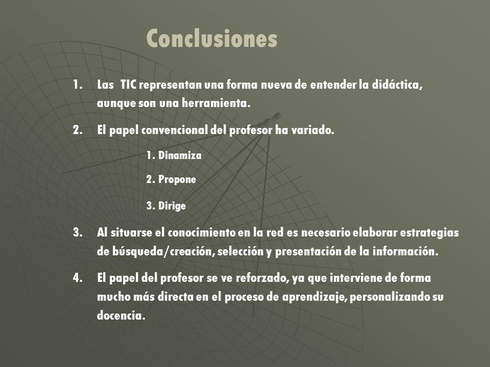 1.Las TIC representan una forma nueva de entender la didáctica, aunque son una herramienta.
