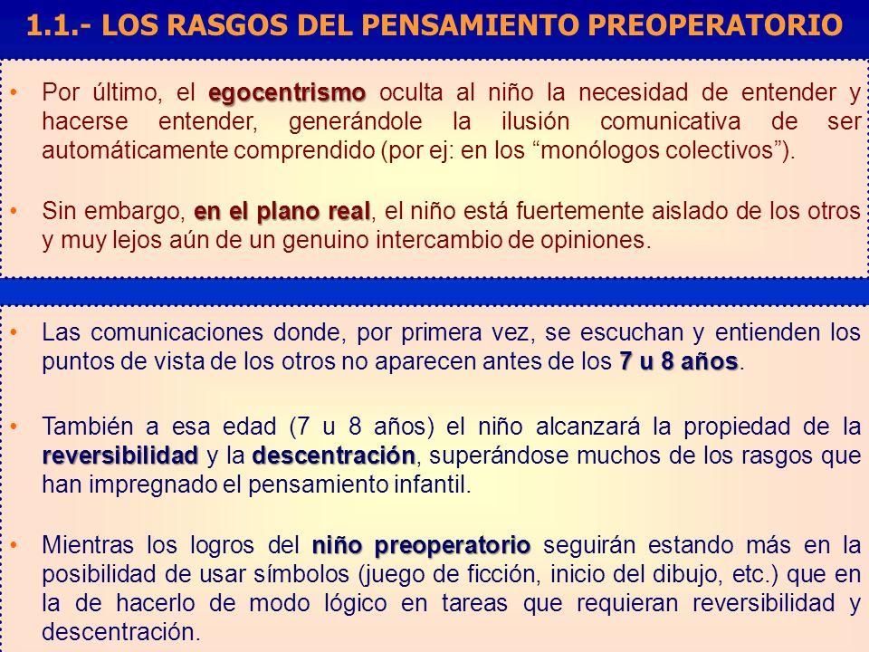 egocentrismoPor último, el egocentrismo oculta al niño la necesidad de entender y hacerse entender, generándole la ilusión comunicativa de ser automát