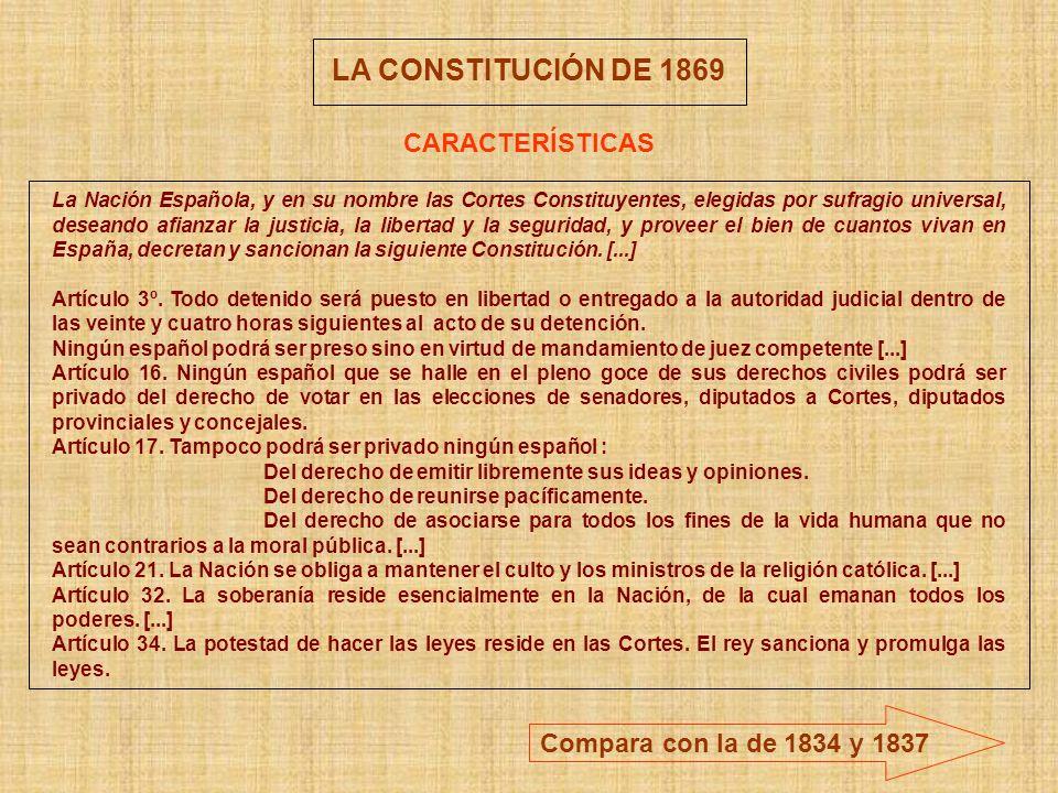 LA CONSTITUCIÓN DE 1869 CARACTERÍSTICAS La Nación Española, y en su nombre las Cortes Constituyentes, elegidas por sufragio universal, deseando afianz