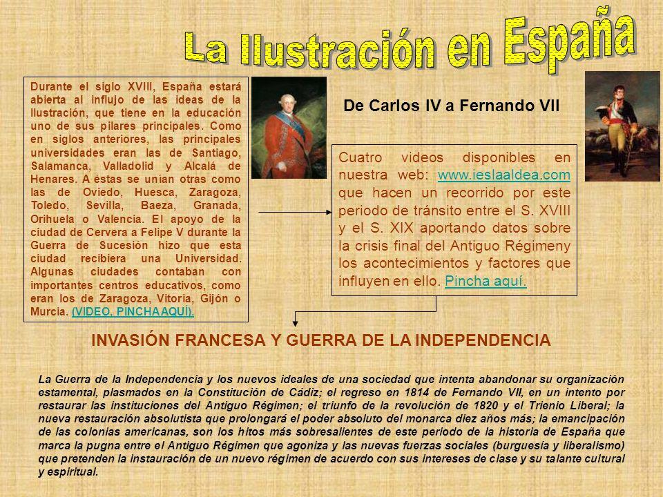 De Carlos IV a Fernando VII La Guerra de la Independencia y los nuevos ideales de una sociedad que intenta abandonar su organización estamental, plasm