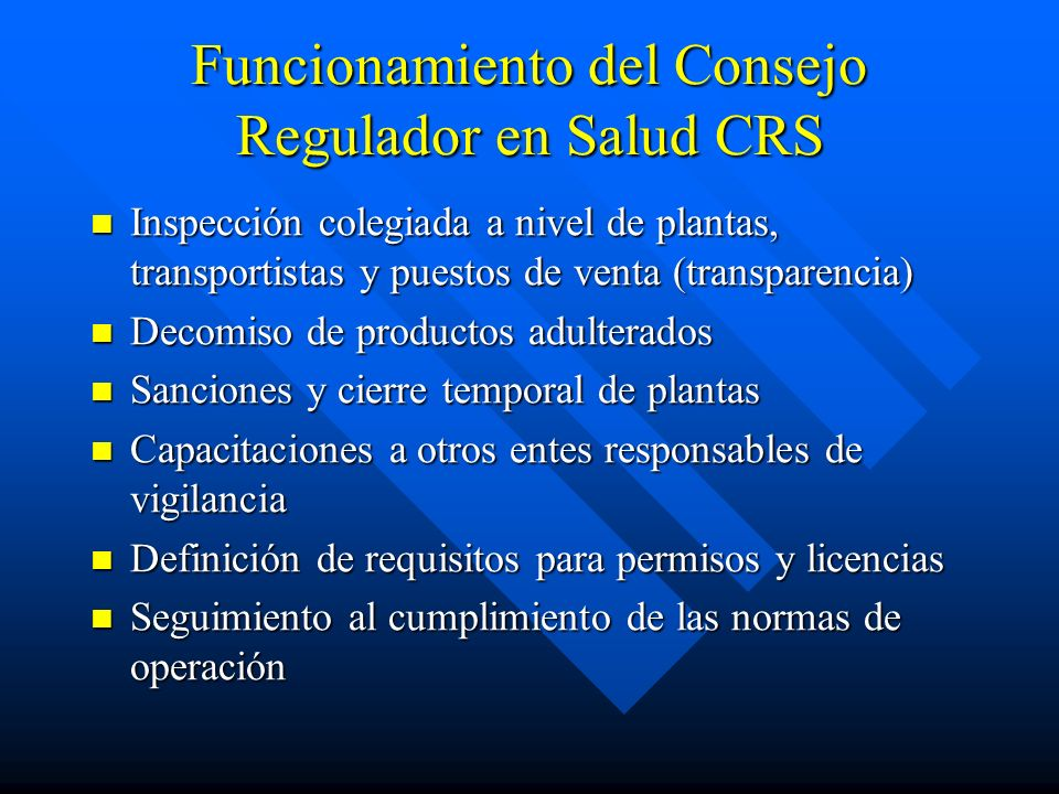 Funcionamiento del Consejo Regulador en Salud CRS Inspección colegiada a nivel de plantas, transportistas y puestos de venta (transparencia) Inspecció