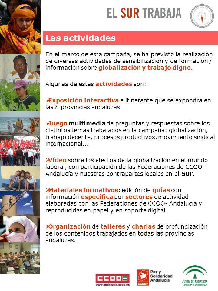 En el marco de esta campaña, se ha previsto la realización de diversas actividades de sensibilización y de formación / información sobre globalización y trabajo digno.