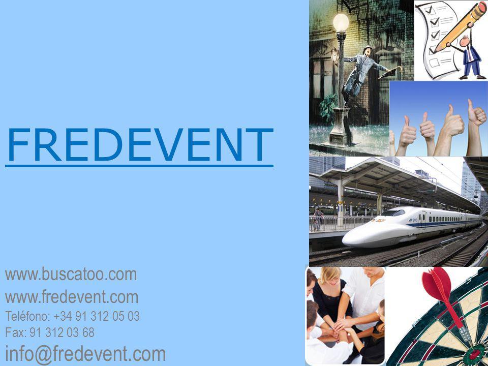 FREDEVENT www.buscatoo.com www.fredevent.com Teléfono: +34 91 312 05 03 Fax: 91 312 03 68 info@fredevent.com