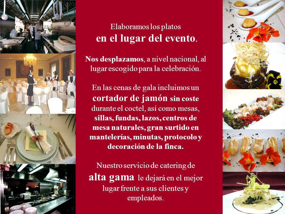 Elaboramos los platos en el lugar del evento.