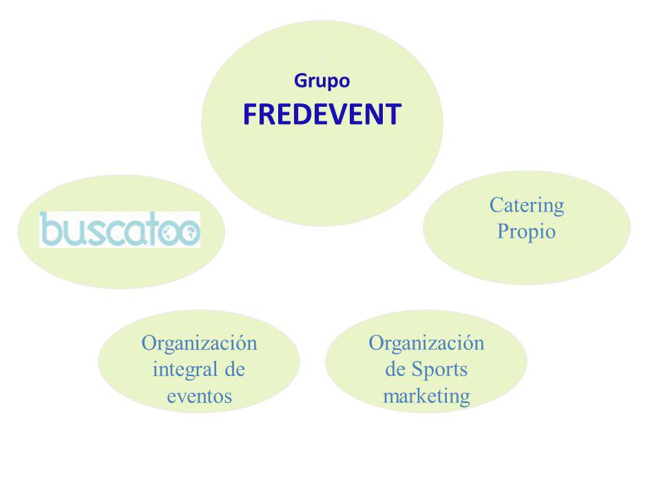 L Grupo FREDEVENT Organización de Sports marketing Organización integral de eventos Catering Propio