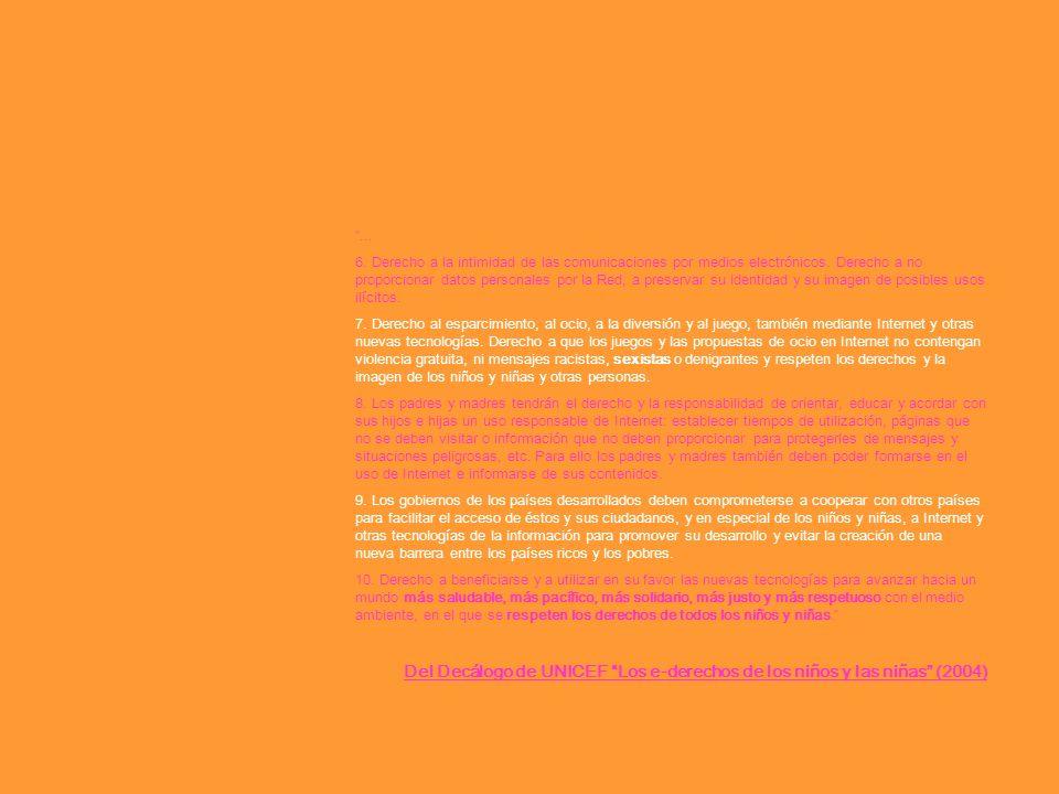 ...6. Derecho a la intimidad de las comunicaciones por medios electrónicos.