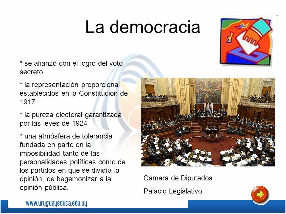 La democracia * se afianzó con el logro del voto secreto * la representación proporcional establecidos en la Constitución de 1917 * la pureza electora