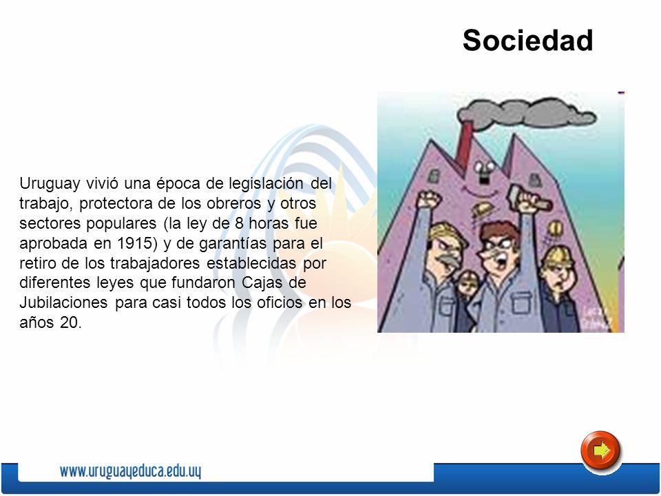 Sociedad Uruguay vivió una época de legislación del trabajo, protectora de los obreros y otros sectores populares (la ley de 8 horas fue aprobada en 1