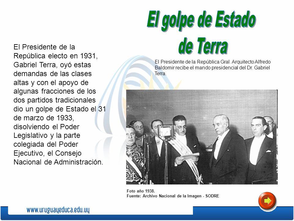 El Presidente de la República electo en 1931, Gabriel Terra, oyó estas demandas de las clases altas y con el apoyo de algunas fracciones de los dos pa