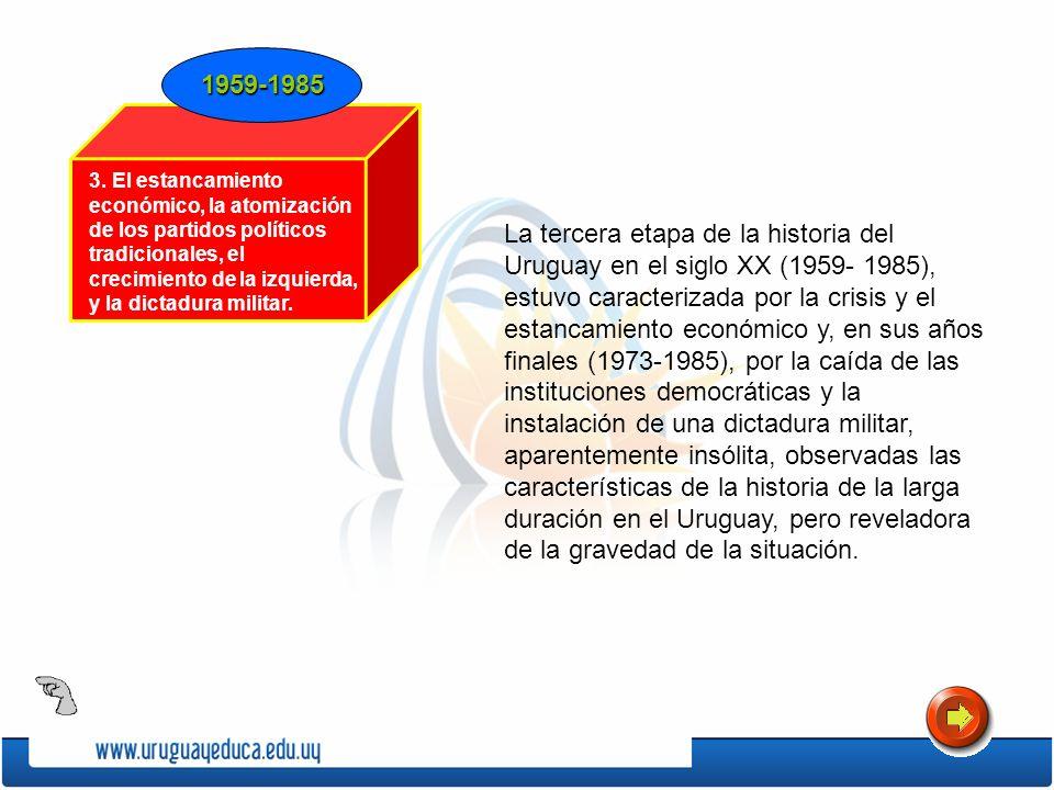 La tercera etapa de la historia del Uruguay en el siglo XX (1959- 1985), estuvo caracterizada por la crisis y el estancamiento económico y, en sus año