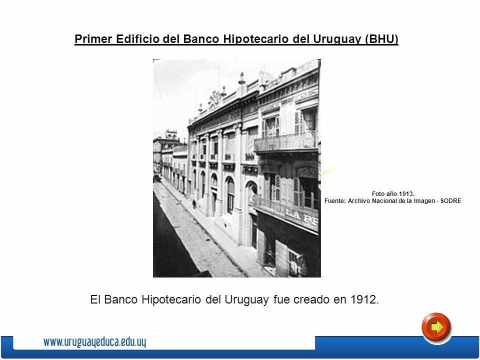 Primer Edificio del Banco Hipotecario del Uruguay (BHU) El Banco Hipotecario del Uruguay fue creado en 1912. Foto año 1913. Fuente: Archivo Nacional d