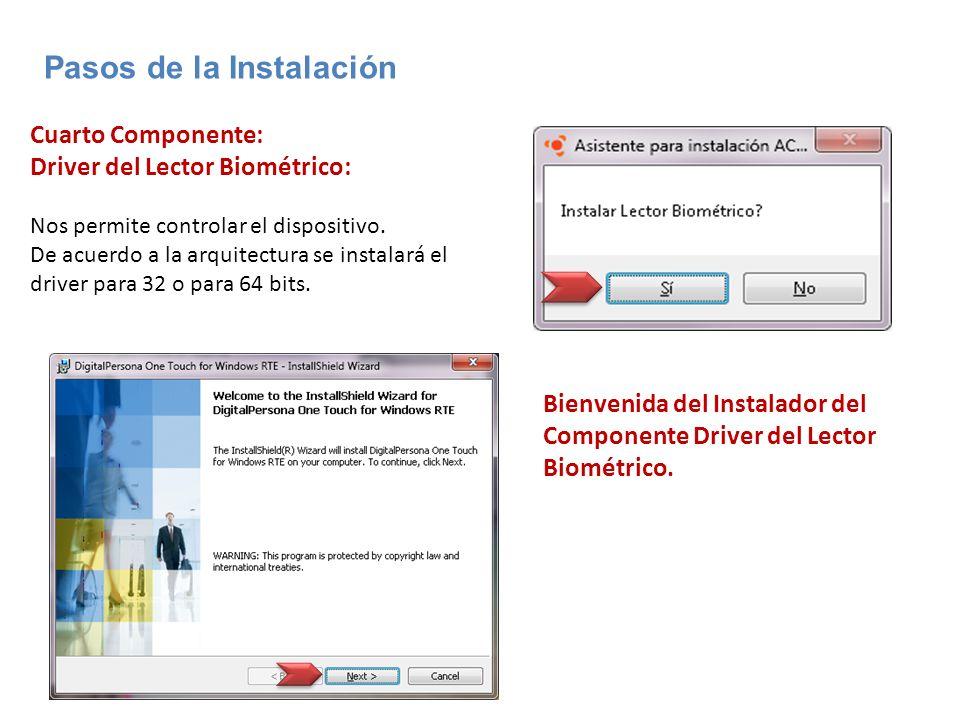 Pasos de la Instalación Cuarto Componente: Driver del Lector Biométrico: Nos permite controlar el dispositivo. De acuerdo a la arquitectura se instala