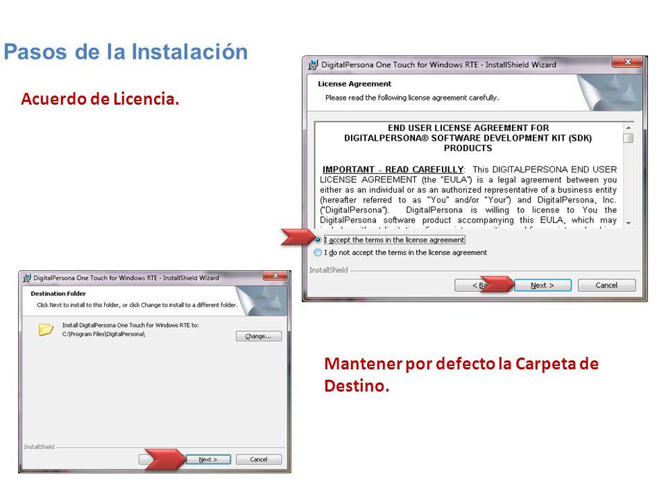 Acuerdo de Licencia. Pasos de la Instalación Mantener por defecto la Carpeta de Destino.