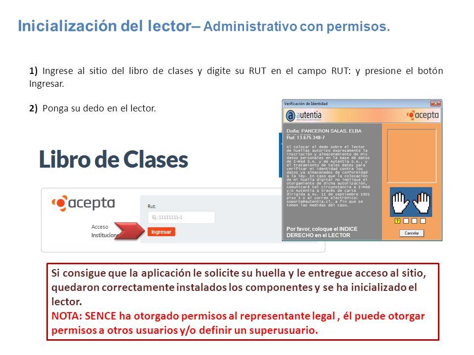 Inicialización del lector– Administrativo con permisos. 1) Ingrese al sitio del libro de clases y digite su RUT en el campo RUT: y presione el botón I