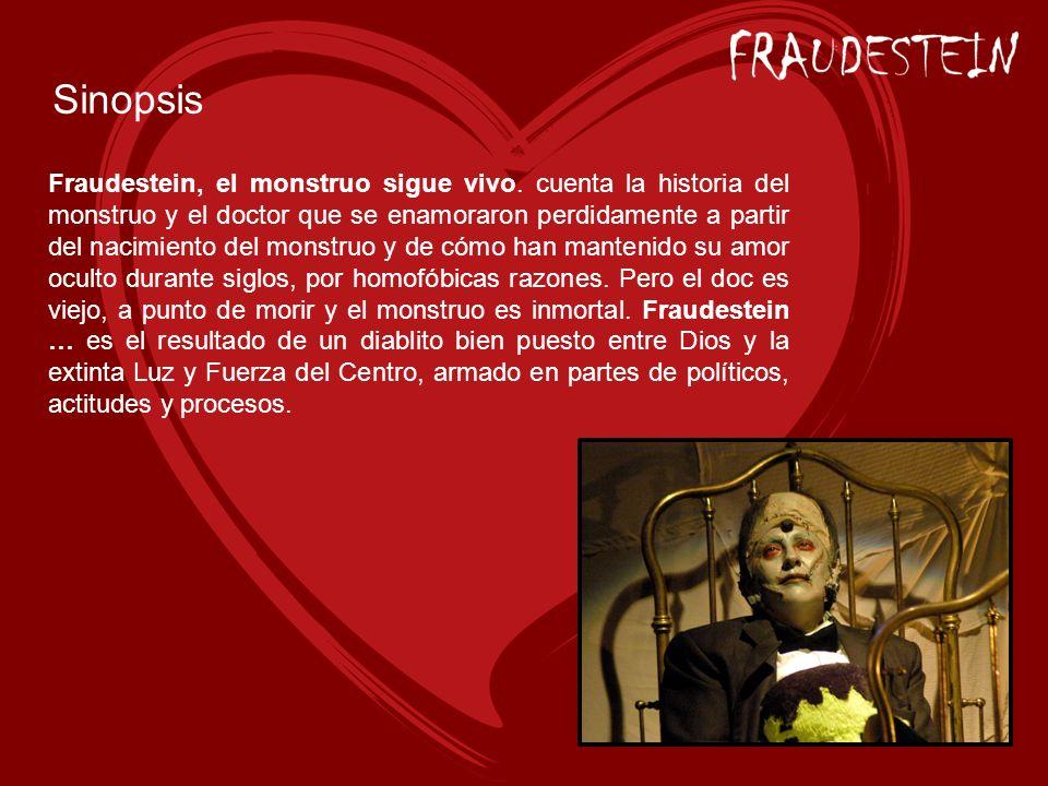 Elenco Fraudenstein: Ana Francis Mor Doctor Frankenstein: Nora Huerta Pianista: Isaac Bañuelos