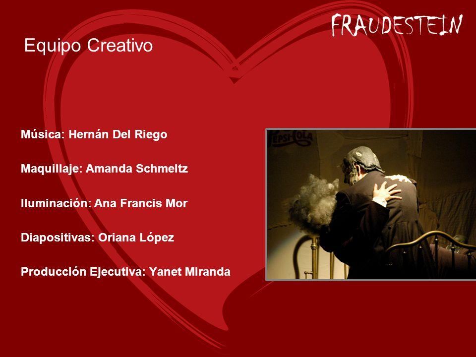 Equipo Creativo Música: Hernán Del Riego Maquillaje: Amanda Schmeltz Iluminación: Ana Francis Mor Diapositivas: Oriana López Producción Ejecutiva: Yan