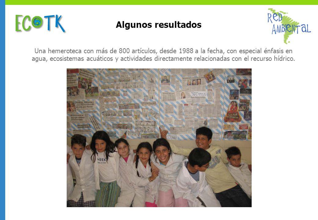 Algunos resultados Una hemeroteca con más de 800 artículos, desde 1988 a la fecha, con especial énfasis en agua, ecosistemas acuáticos y actividades d