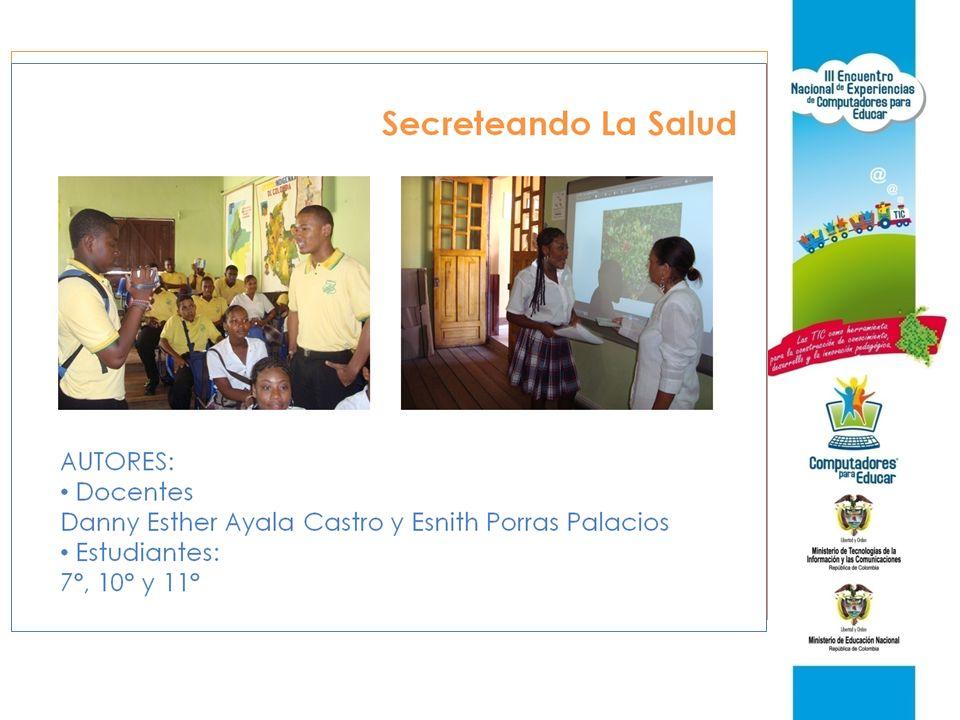Agradecimientos Computadores para Educar – Universidad del Cauca Juanita del Mar Vesga Alcaldía de Quibdó Secretaría de Educación Municipal.