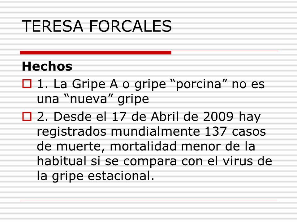 TERESA FORCALES Hechos 1. La Gripe A o gripe porcina no es una nueva gripe 2.