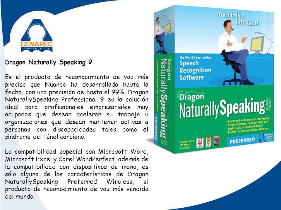 Dragon Naturally Speaking 9 Es el producto de reconocimiento de voz más preciso que Nuance ha desarrollado hasta la fecha, con una precisión de hasta el 99%.