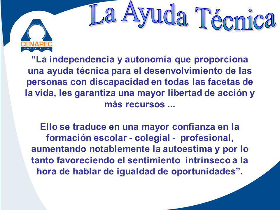 La independencia y autonomía que proporciona una ayuda técnica para el desenvolvimiento de las personas con discapacidad en todas las facetas de la vida, les garantiza una mayor libertad de acción y más recursos...