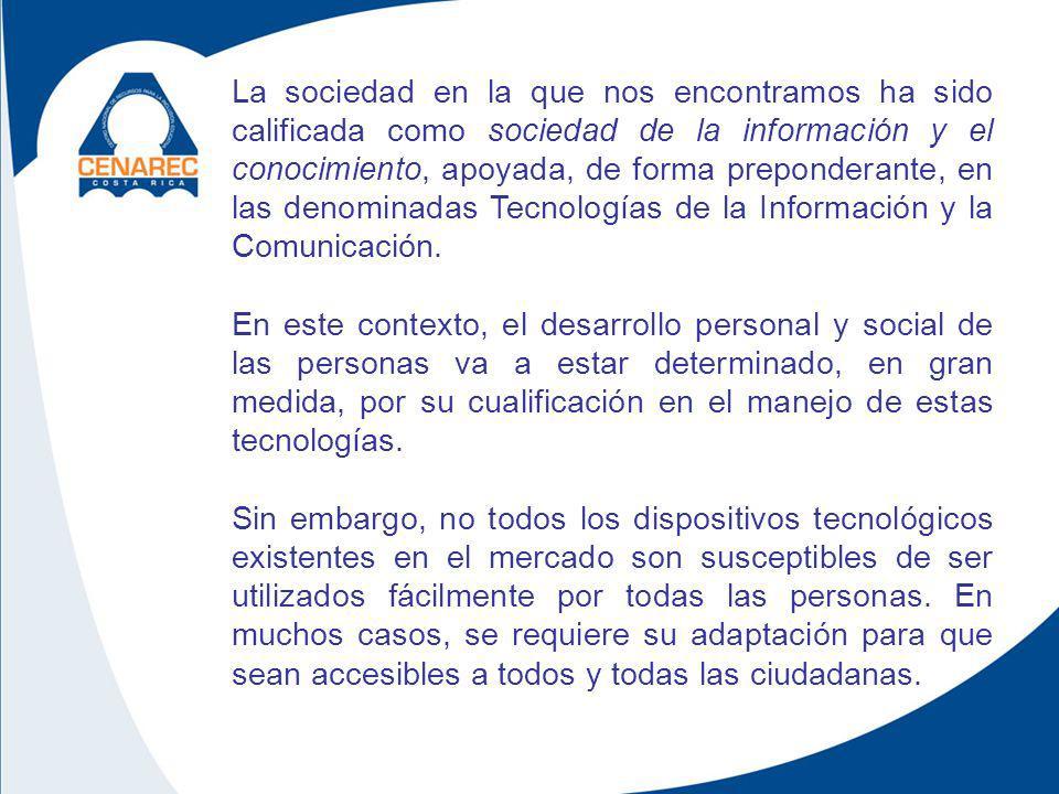 La sociedad en la que nos encontramos ha sido calificada como sociedad de la información y el conocimiento, apoyada, de forma preponderante, en las denominadas Tecnologías de la Información y la Comunicación.