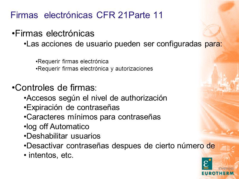 Firmas electrónicas CFR 21Parte 11 Firmas electrónicas Las acciones de usuario pueden ser configuradas para: Requerir firmas electrónica Requerir firm