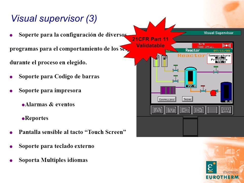 Visual supervisor (3) l Soperte para la configuración de diversos programas para el comportamiento de los setpoints durante el proceso en elegido. l S