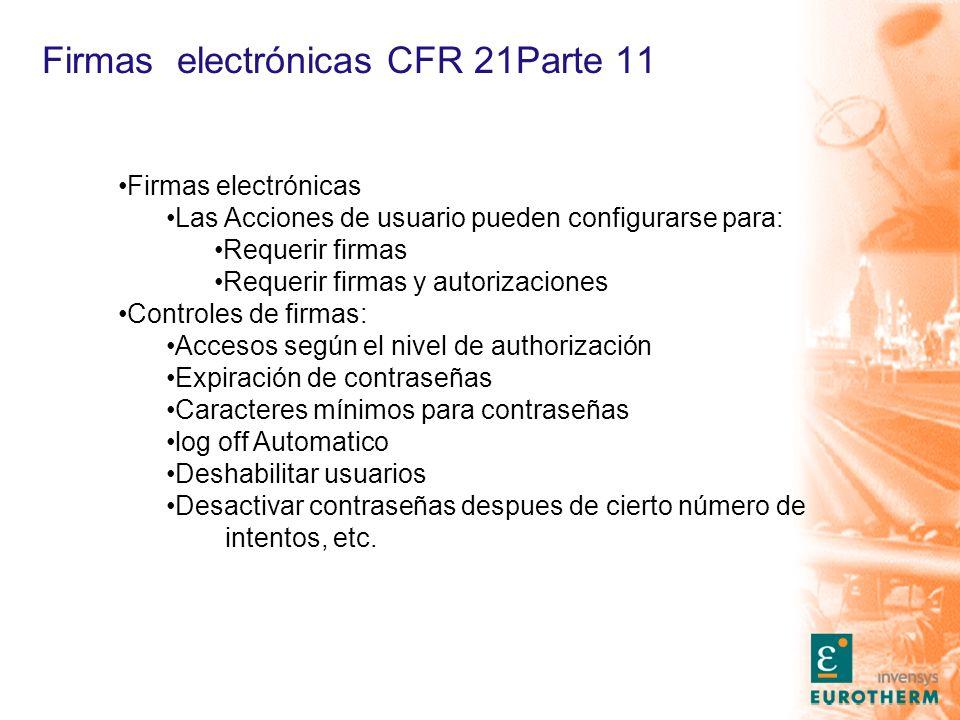 Firmas electrónicas CFR 21Parte 11 Firmas electrónicas Las Acciones de usuario pueden configurarse para: Requerir firmas Requerir firmas y autorizacio