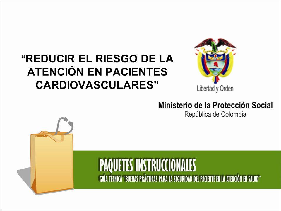 REDUCIR EL RIESGO DE LA ATENCIÓN EN PACIENTES CARDIOVASCULARES
