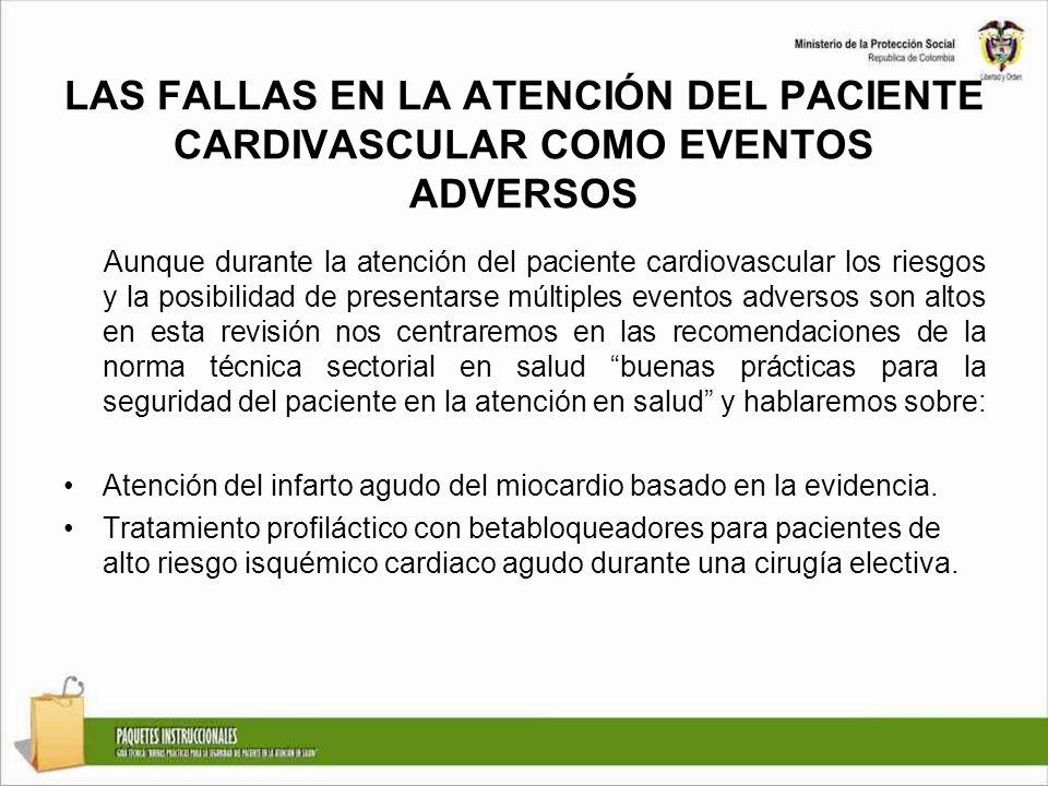 LAS FALLAS EN LA ATENCIÓN DEL PACIENTE CARDIVASCULAR COMO EVENTOS ADVERSOS Aunque durante la atención del paciente cardiovascular los riesgos y la pos