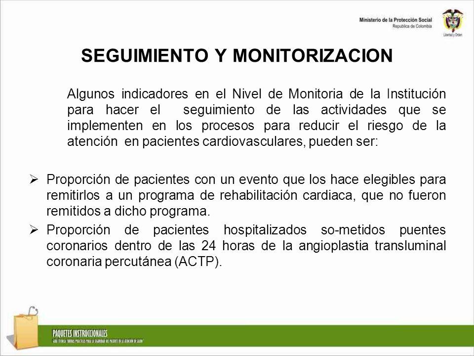 SEGUIMIENTO Y MONITORIZACION Algunos indicadores en el Nivel de Monitoria de la Institución para hacer el seguimiento de las actividades que se implem