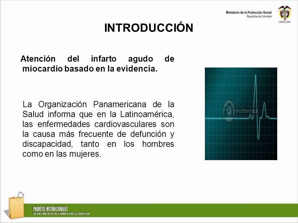 INTRODUCCIÓN Atención del infarto agudo de miocardio basado en la evidencia. La Organización Panamericana de la Salud informa que en la Latinoamérica,
