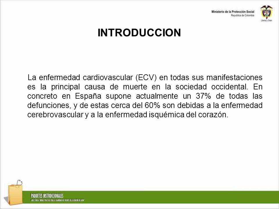 INTRODUCCION La enfermedad cardiovascular (ECV) en todas sus manifestaciones es la principal causa de muerte en la sociedad occidental. En concreto en