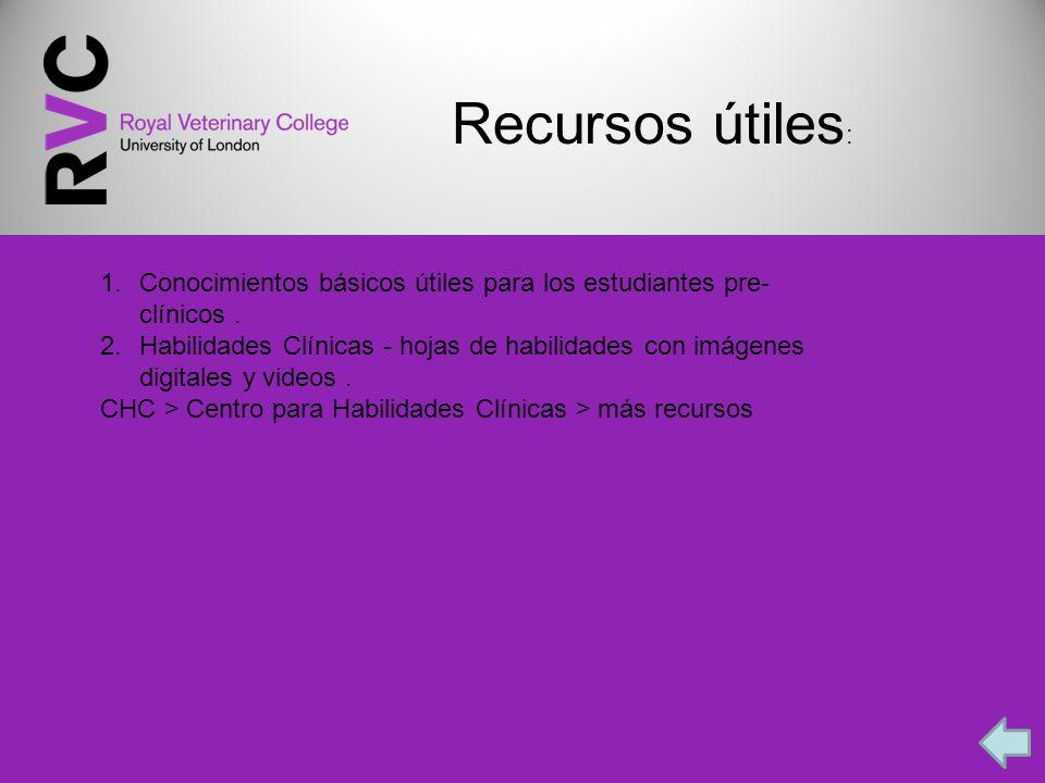 Recursos útiles : 1.Conocimientos básicos útiles para los estudiantes pre- clínicos.