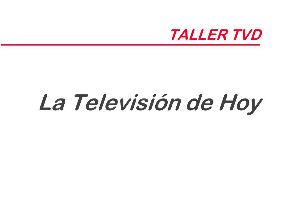 TALLER TVD La Televisión de Hoy