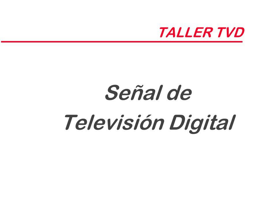 TALLER TVD Señal de Televisión Digital