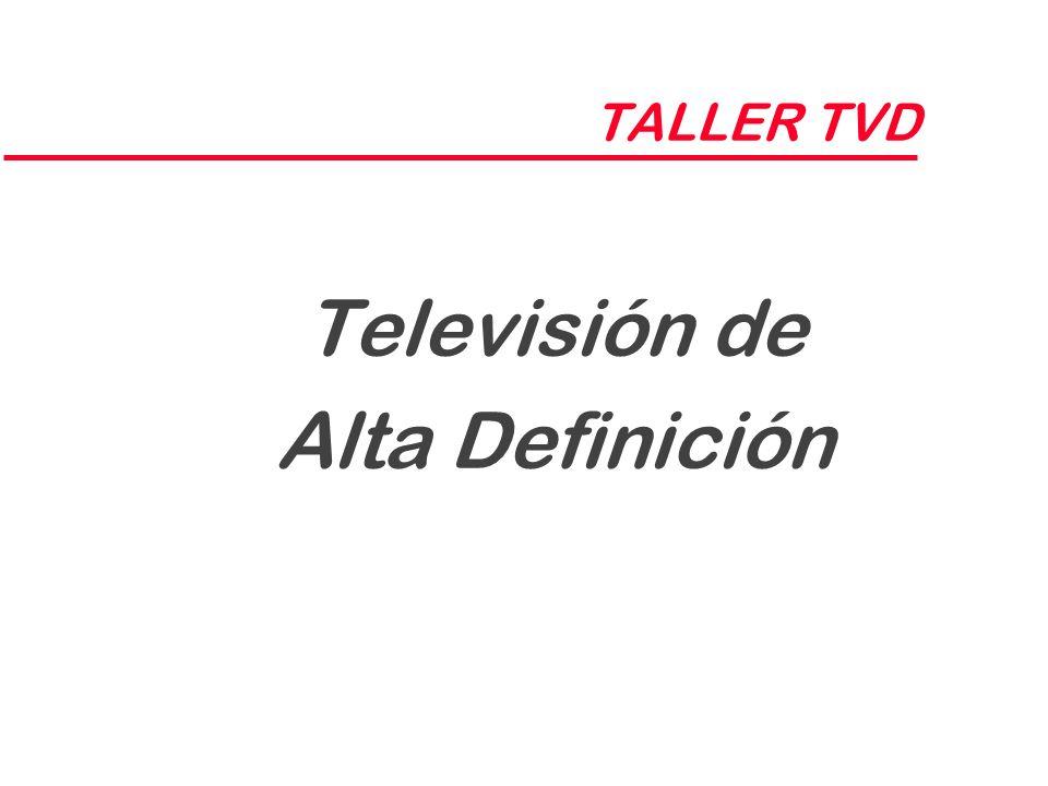 TALLER TVD Televisión de Alta Definición
