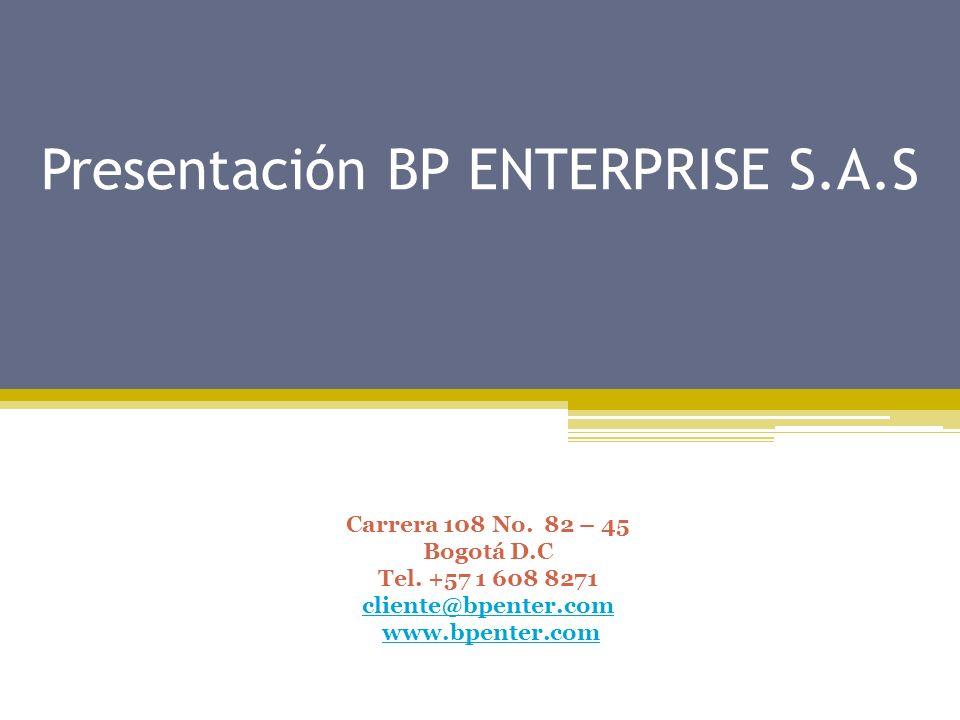 Presentación BP ENTERPRISE S.A.S Carrera 108 No.82 – 45 Bogotá D.C Tel.