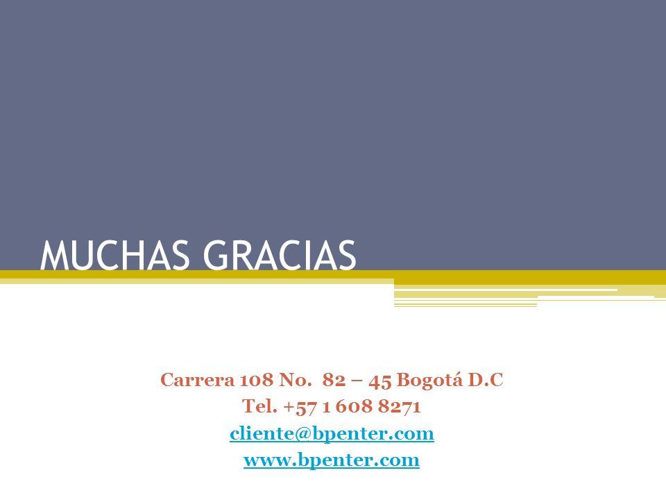 MUCHAS GRACIAS Carrera 108 No.82 – 45 Bogotá D.C Tel.