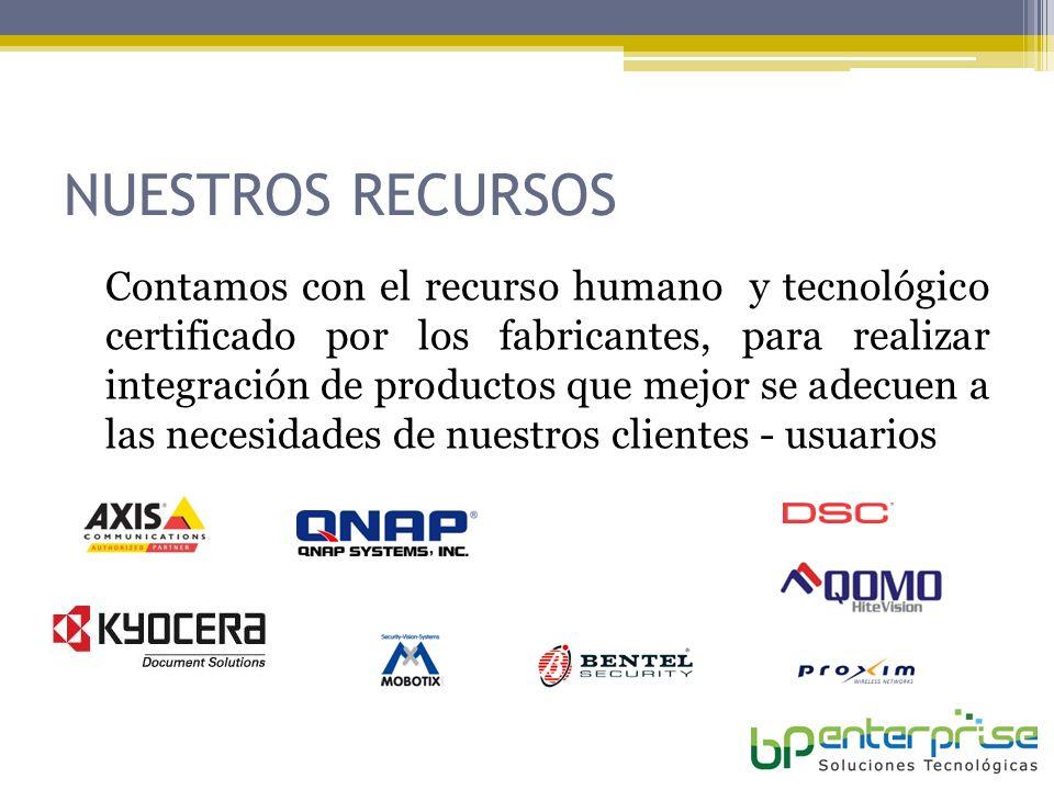 NUESTROS RECURSOS Contamos con el recurso humano y tecnológico certificado por los fabricantes, para realizar integración de productos que mejor se adecuen a las necesidades de nuestros clientes - usuarios