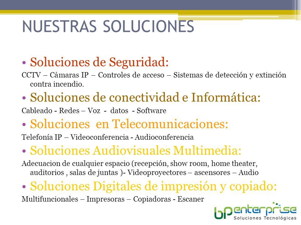 NUESTRAS SOLUCIONES Soluciones de Seguridad: CCTV – Cámaras IP – Controles de acceso – Sistemas de detección y extinción contra incendio.