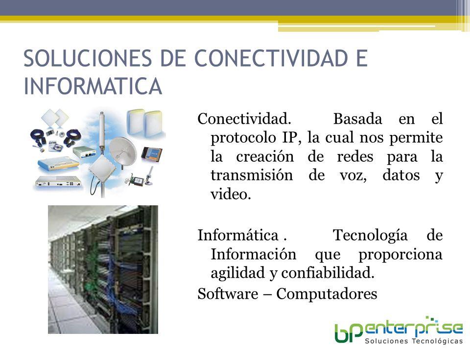 SOLUCIONES DE CONECTIVIDAD E INFORMATICA Conectividad.