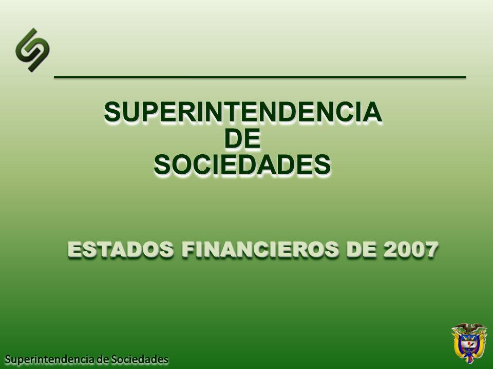 SUPERINTENDENCIADESOCIEDADESSUPERINTENDENCIADESOCIEDADES ESTADOS FINANCIEROS DE 2007