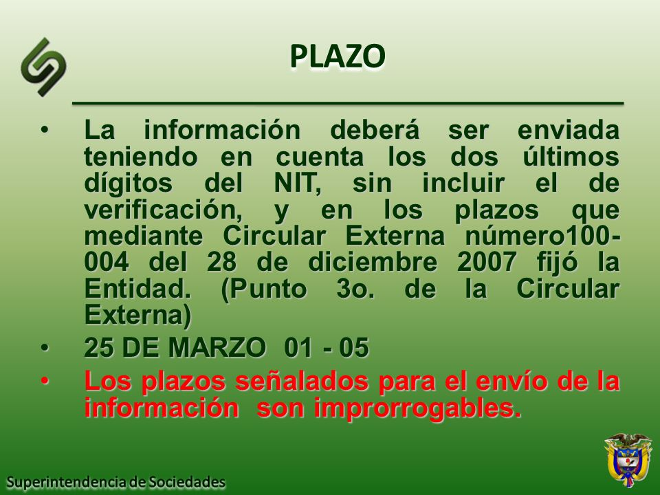 PLAZO La información deberá ser enviada teniendo en cuenta los dos últimos dígitos del NIT, sin incluir el de verificación, y en los plazos que median