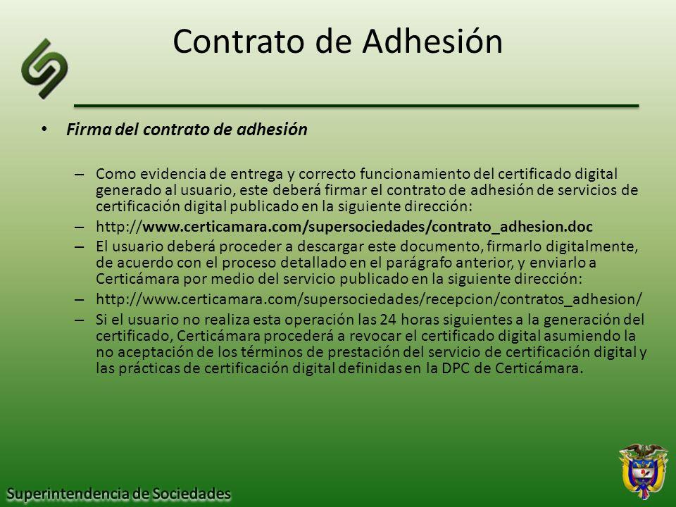 Contrato de Adhesión Firma del contrato de adhesión – Como evidencia de entrega y correcto funcionamiento del certificado digital generado al usuario,