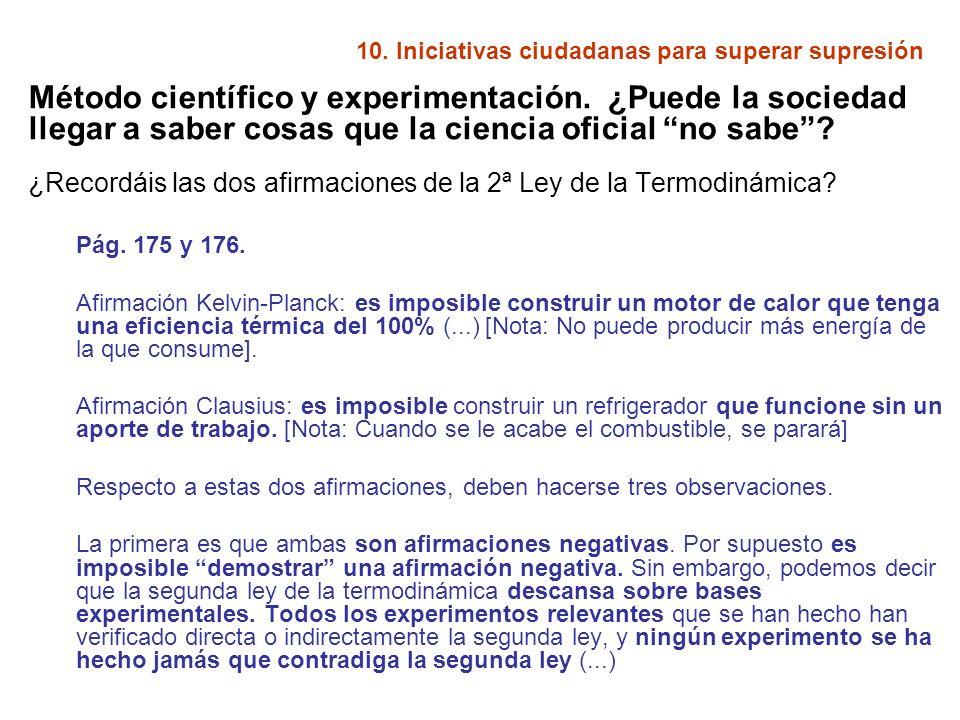 Método científico y experimentación. ¿Puede la sociedad llegar a saber cosas que la ciencia oficial no sabe? ¿Recordáis las dos afirmaciones de la 2ª