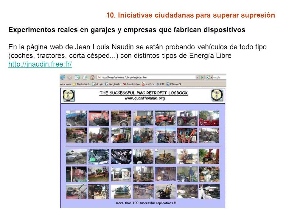 10. Iniciativas ciudadanas para superar supresión Experimentos reales en garajes y empresas que fabrican dispositivos En la página web de Jean Louis N